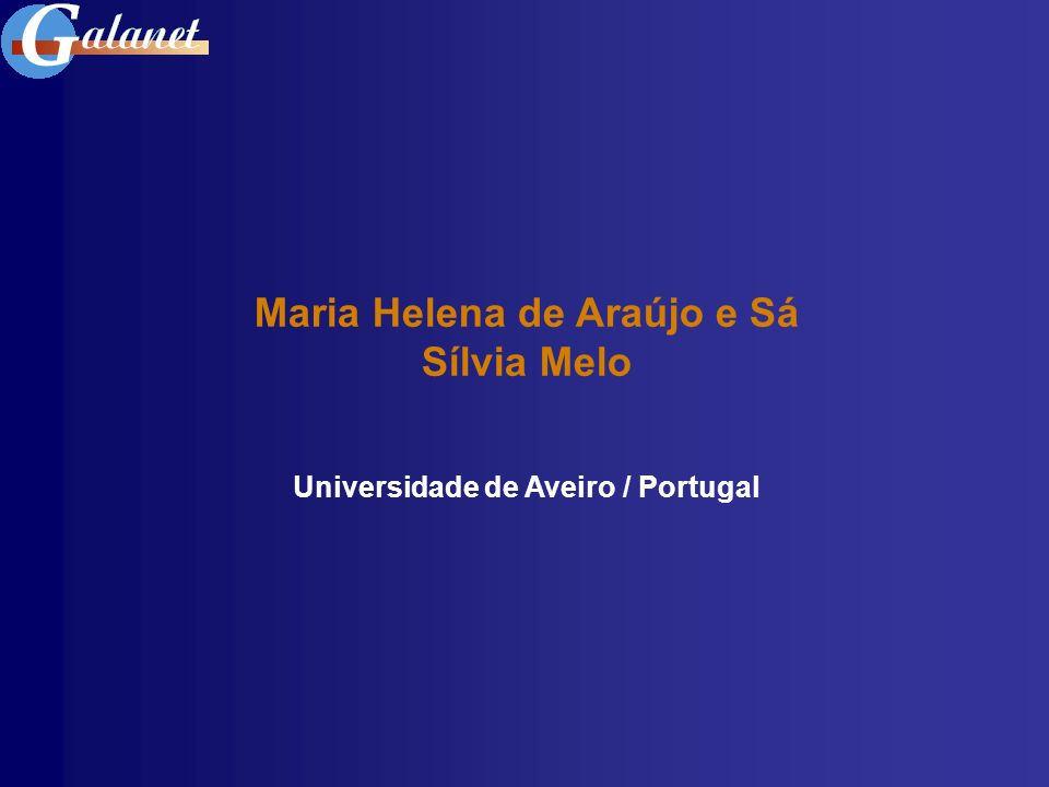Maria Helena de Araújo e Sá Sílvia Melo Universidade de Aveiro / Portugal