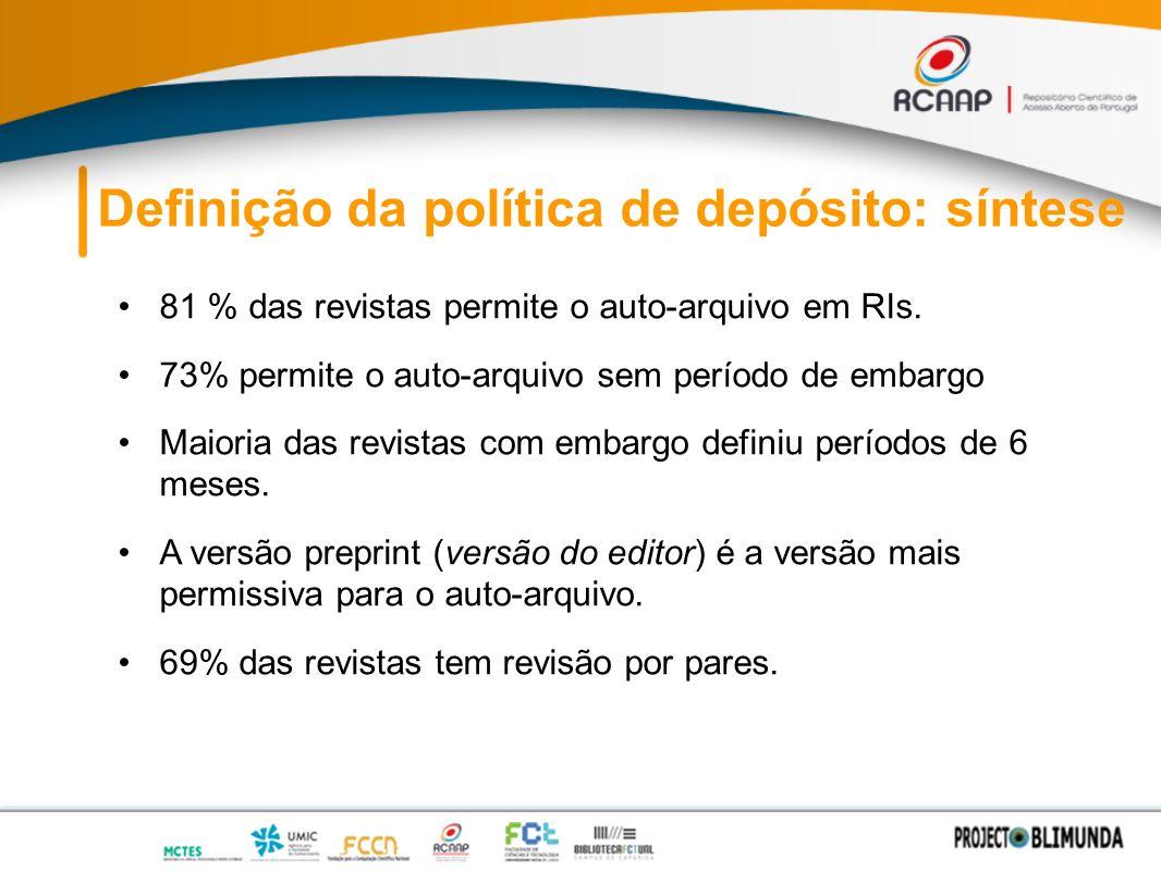 Definição da política de depósito: síntese 81 % das revistas permite o auto-arquivo em RIs.