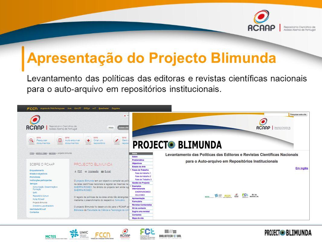 Apresentação do Projecto Blimunda Levantamento das políticas das editoras e revistas científicas nacionais para o auto-arquivo em repositórios institucionais.
