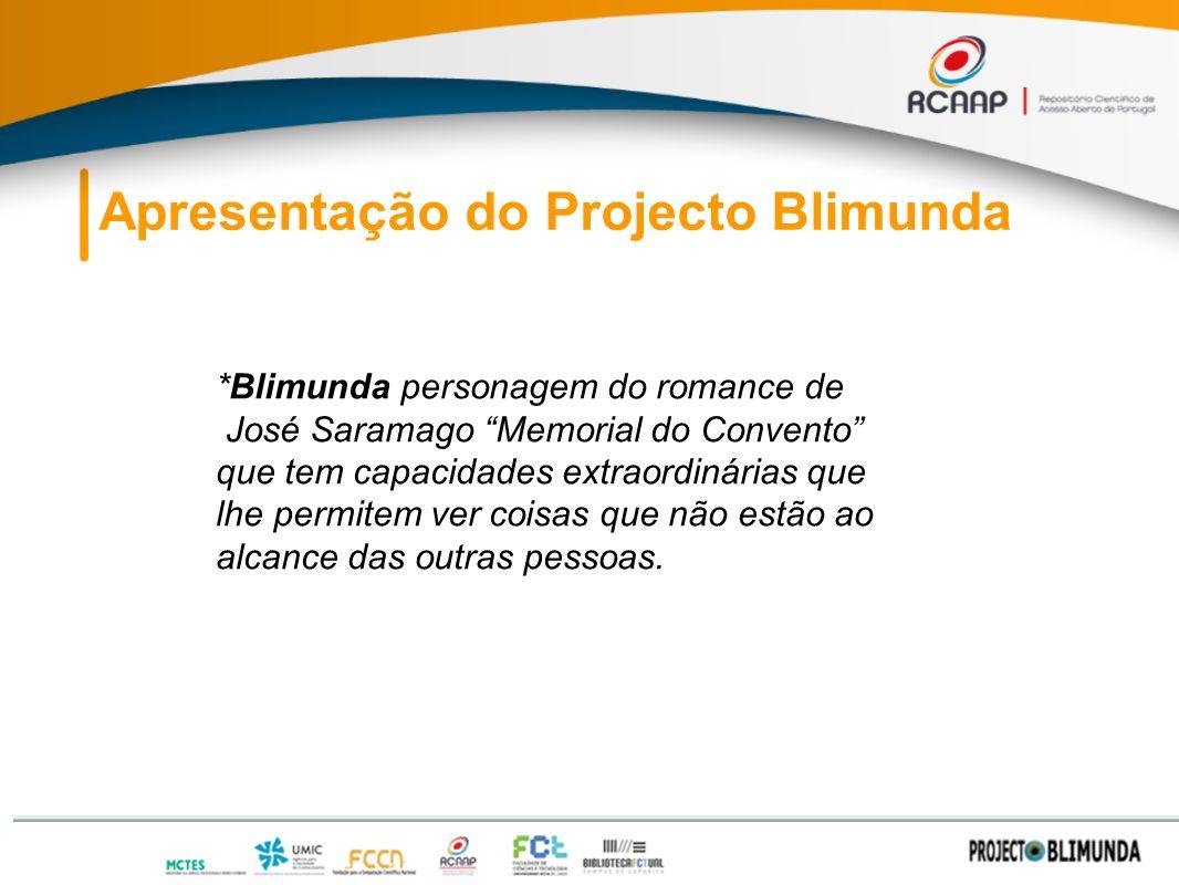 Apresentação do Projecto Blimunda *Blimunda personagem do romance de José Saramago Memorial do Convento que tem capacidades extraordinárias que lhe permitem ver coisas que não estão ao alcance das outras pessoas.