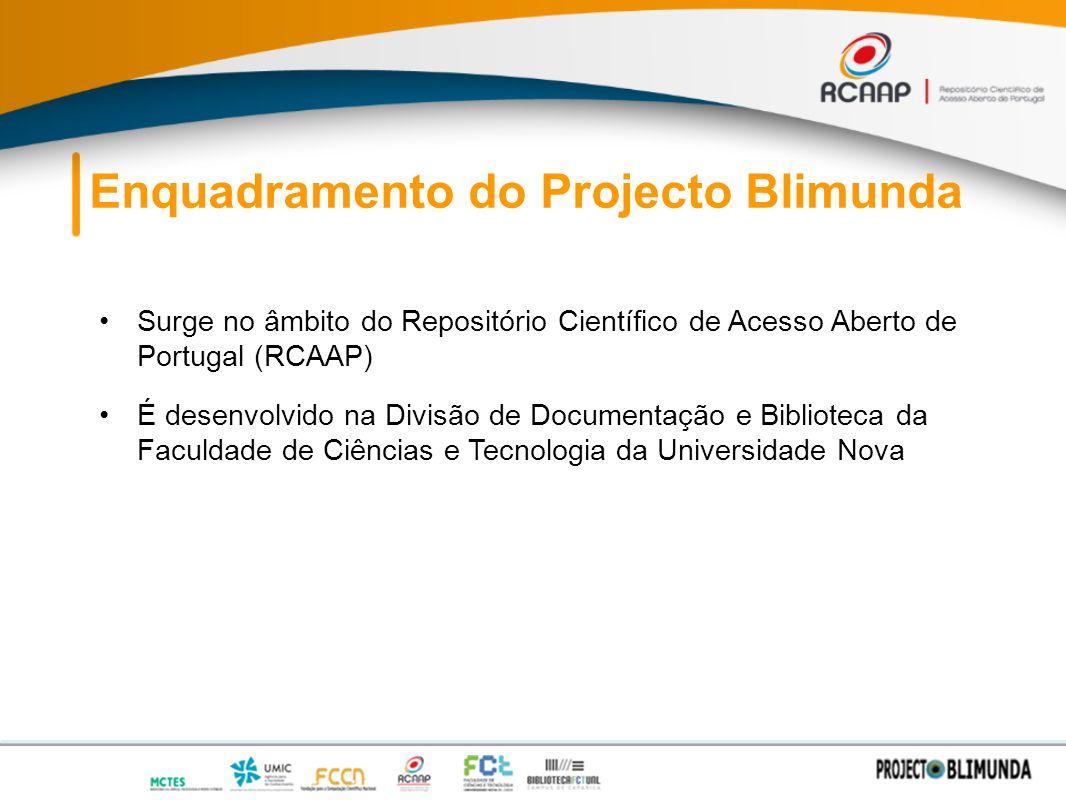 Enquadramento do Projecto Blimunda Surge no âmbito do Repositório Científico de Acesso Aberto de Portugal (RCAAP) É desenvolvido na Divisão de Documentação e Biblioteca da Faculdade de Ciências e Tecnologia da Universidade Nova