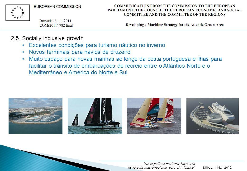 2.5. Socially inclusive growth Excelentes condições para turismo náutico no inverno Novos terminais para navios de cruzeiro Muito espaço para novas ma