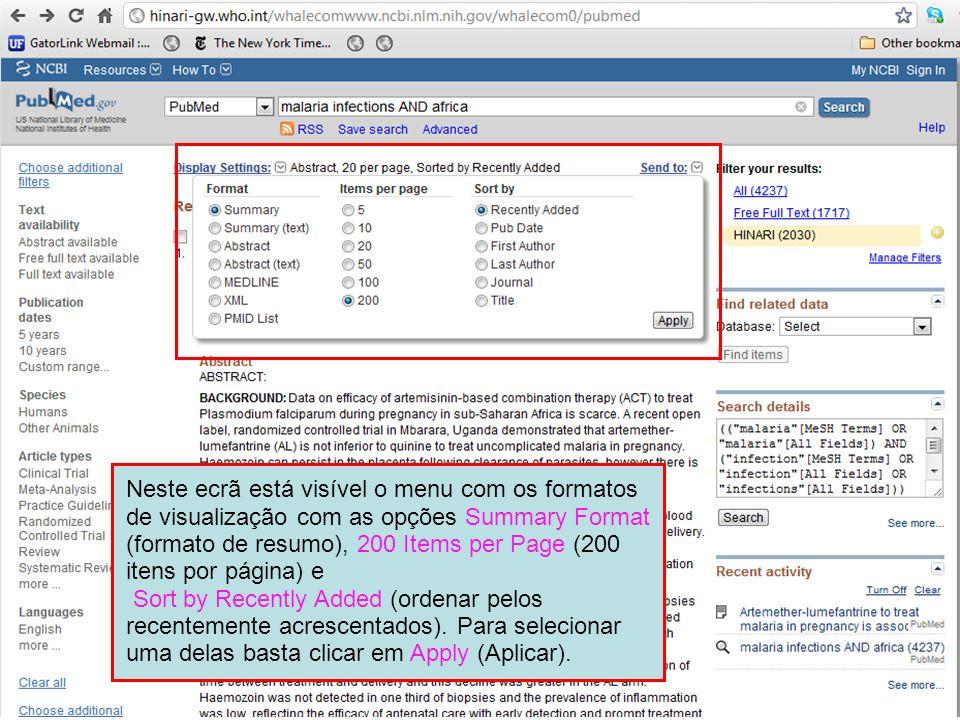Neste ecrã está visível o menu com os formatos de visualização com as opções Summary Format (formato de resumo), 200 Items per Page (200 itens por pág