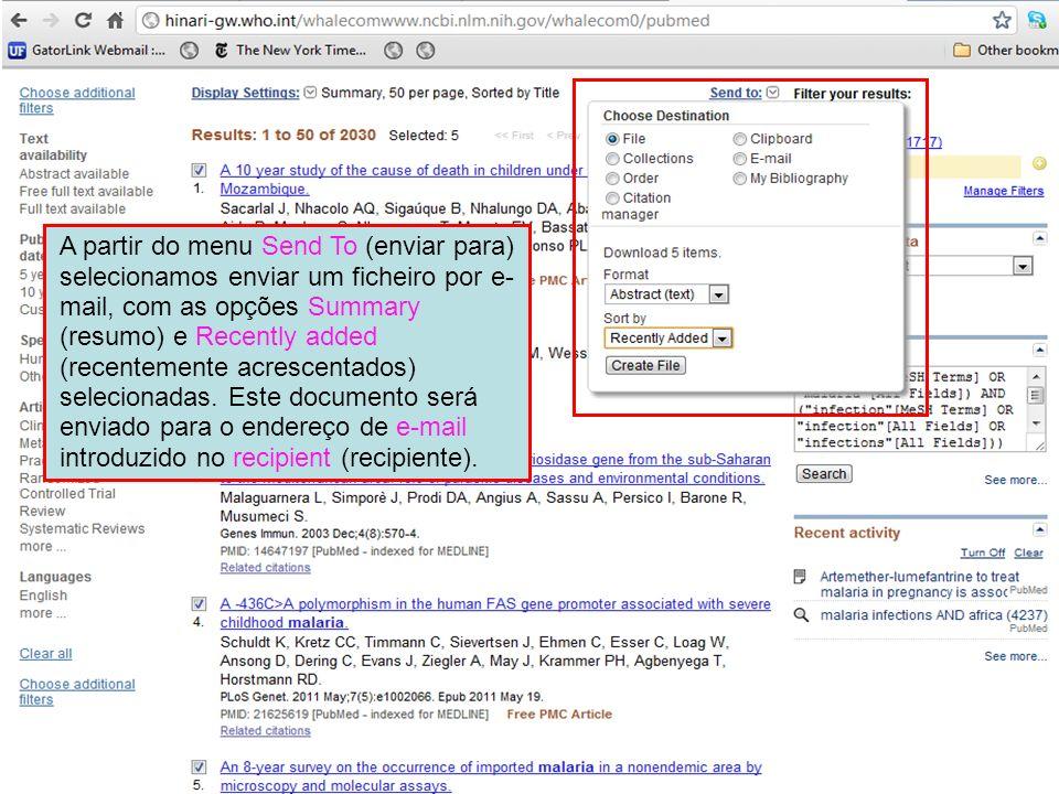 A partir do menu Send To (enviar para) selecionamos enviar um ficheiro por e- mail, com as opções Summary (resumo) e Recently added (recentemente acre