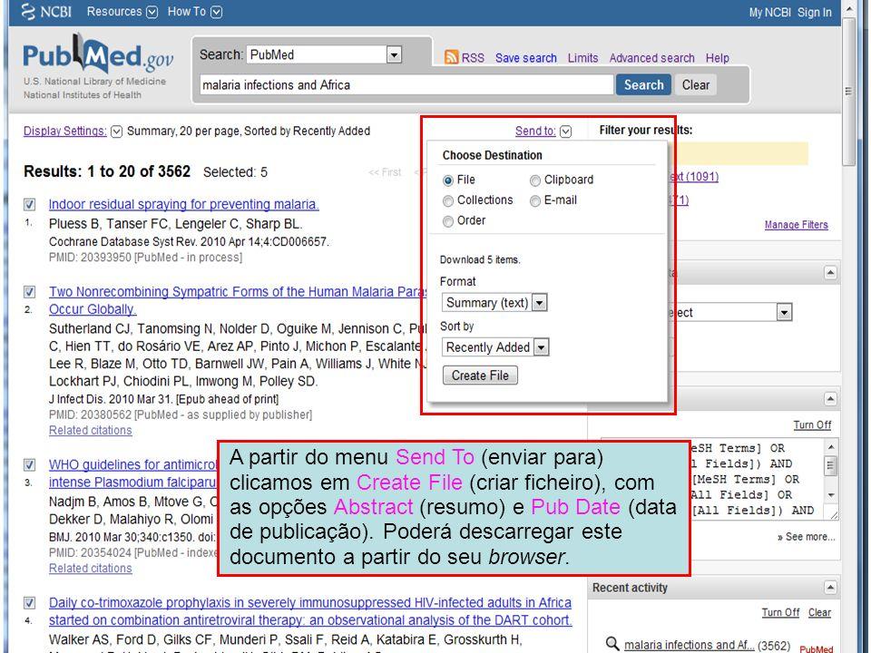 A partir do menu Send To (enviar para) clicamos em Create File (criar ficheiro), com as opções Abstract (resumo) e Pub Date (data de publicação). Pode