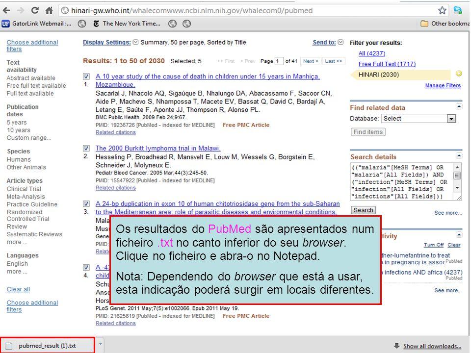 Os resultados do PubMed são apresentados num ficheiro.txt no canto inferior do seu browser. Clique no ficheiro e abra-o no Notepad. Nota: Dependendo d