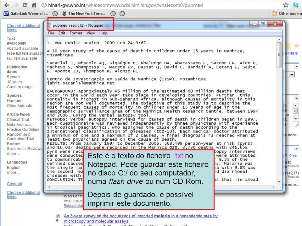 Este é o texto do ficheiro.txt no Notepad. Pode guardar este ficheiro no disco C:/ do seu computador, numa flash drive ou num CD-Rom. Depois de guarda
