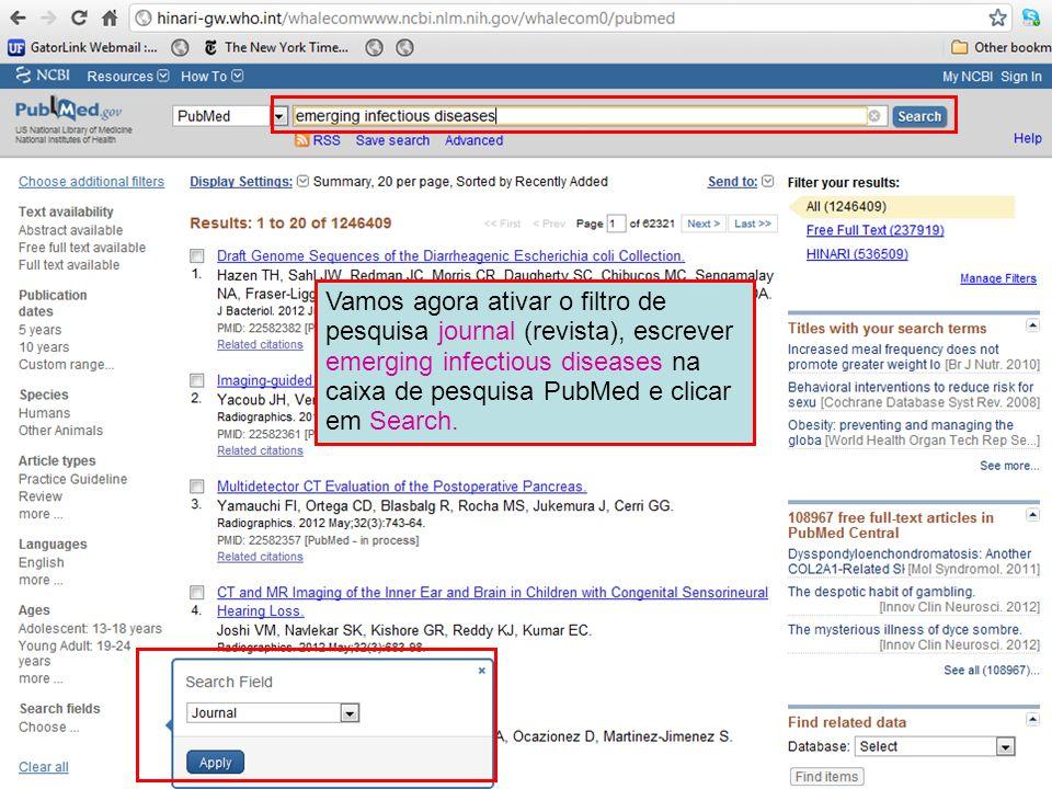 Vamos agora ativar o filtro de pesquisa journal (revista), escrever emerging infectious diseases na caixa de pesquisa PubMed e clicar em Search.