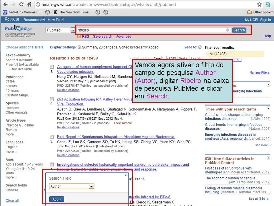 Vamos agora ativar o filtro do campo de pesquisa Author (Autor), digitar Ribeiro na caixa de pesquisa PubMed e clicar em Search.