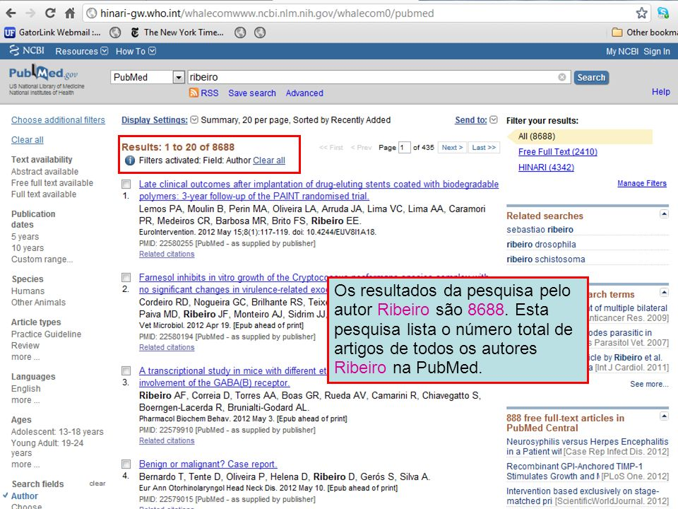 Os resultados da pesquisa pelo autor Ribeiro são 8688. Esta pesquisa lista o número total de artigos de todos os autores Ribeiro na PubMed.