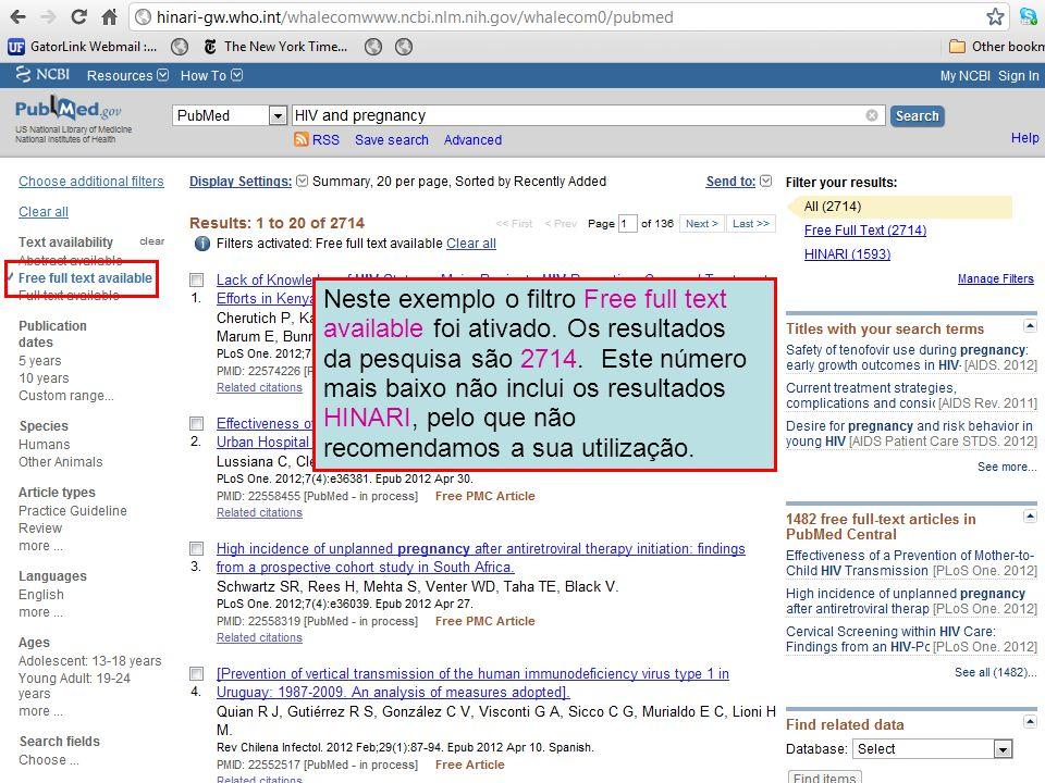 Neste exemplo o filtro Free full text available foi ativado. Os resultados da pesquisa são 2714. Este número mais baixo não inclui os resultados HINAR