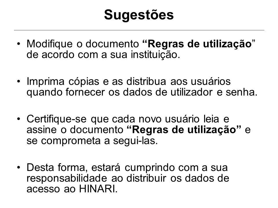 Sugestões Modifique o documento Regras de utilização de acordo com a sua instituição. Imprima cópias e as distribua aos usuários quando fornecer os da