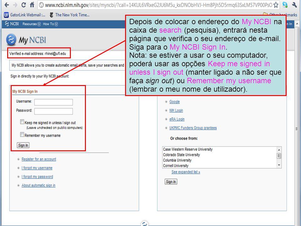 Depois de colocar o endereço do My NCBI na caixa de search (pesquisa), entrará nesta página que verifica o seu endereço de e-mail. Siga para o My NCBI