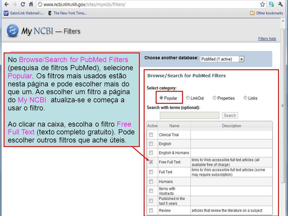 No Browse/Search for PubMed Filters (pesquisa de filtros PubMed), selecione Popular. Os filtros mais usados estão nesta página e pode escolher mais do