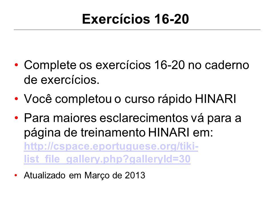 Exercícios 16-20 Complete os exercícios 16-20 no caderno de exercícios. Você completou o curso rápido HINARI Para maiores esclarecimentos vá para a pá