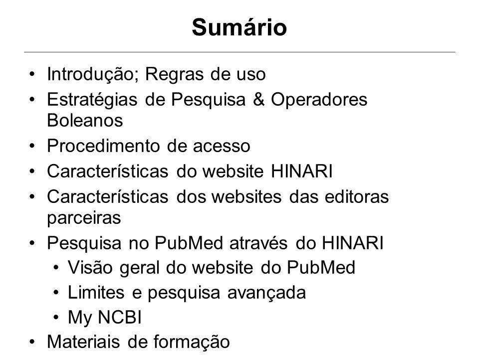 NOTA: Se surgirem problemas ao aceder a artigos em texto completo através do HINARI/PubMed (e não através dos links da página principal do HINARI), há mais um passo para verificar (mais detalhes na sessão PubMed deste curso).