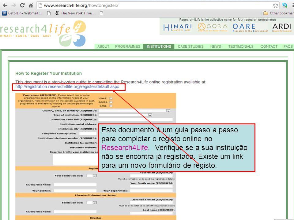 Este documento é um guia passo a passo para completar o registo online no Research4Life. Verifique se a sua instituição não se encontra já registada.