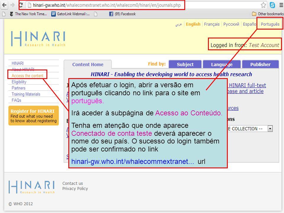 Após efetuar o login, abrir a versão em português clicando no link para o site em português. Irá aceder à subpágina de Acesso ao Conteúdo. Tenha em at