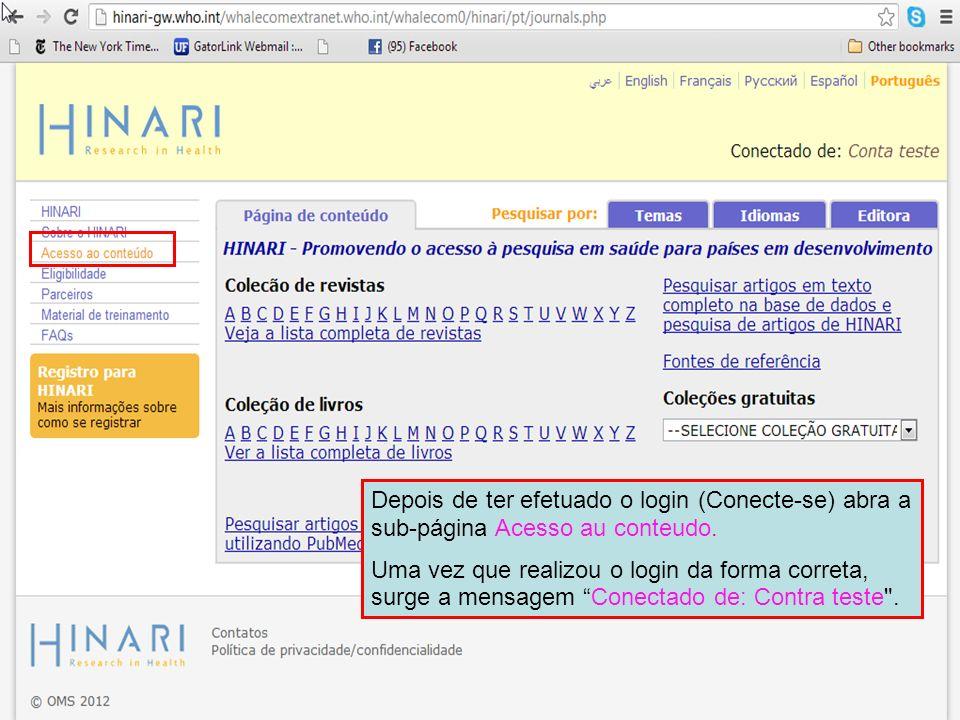 Depois de ter efetuado o login (Conecte-se) abra a sub-página Acesso au conteudo. Uma vez que realizou o login da forma correta, surge a mensagem Cone