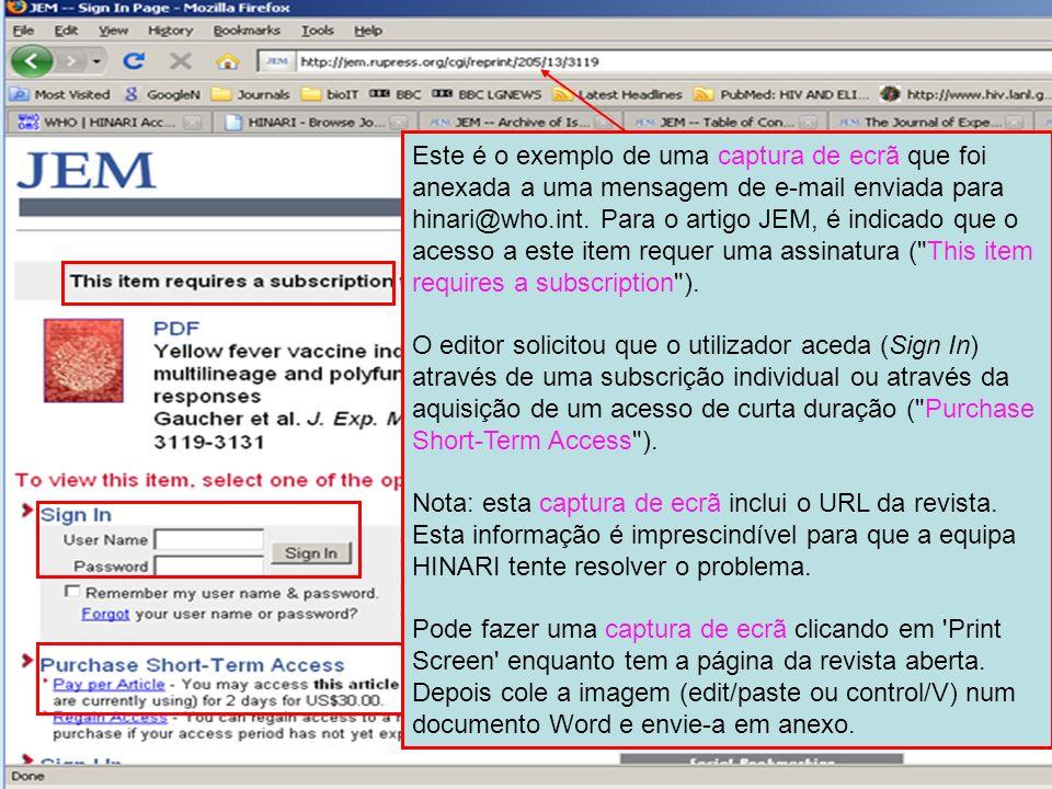 Este é o exemplo de uma captura de ecrã que foi anexada a uma mensagem de e-mail enviada para hinari@who.int. Para o artigo JEM, é indicado que o aces