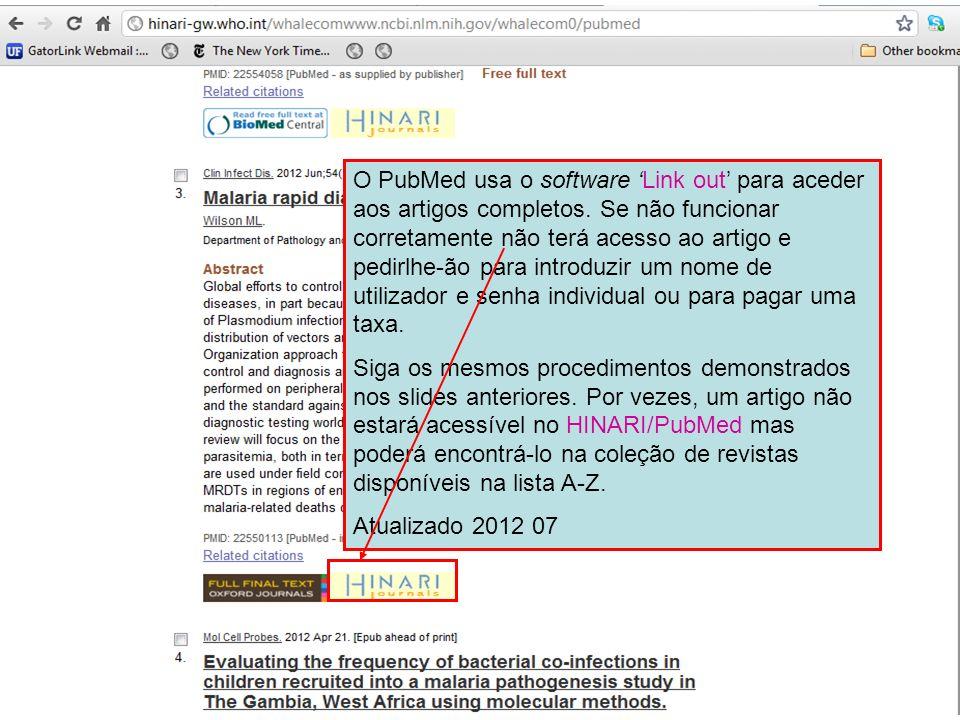 O PubMed usa o software Link out para aceder aos artigos completos. Se não funcionar corretamente não terá acesso ao artigo e pedirlhe-ão para introdu