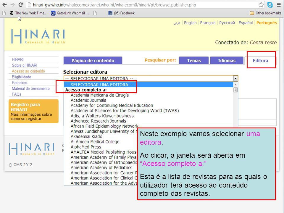 Neste exemplo vamos selecionar uma editora. Ao clicar, a janela será aberta em Acesso completo a: Esta é a lista de revistas para as quais o utilizado