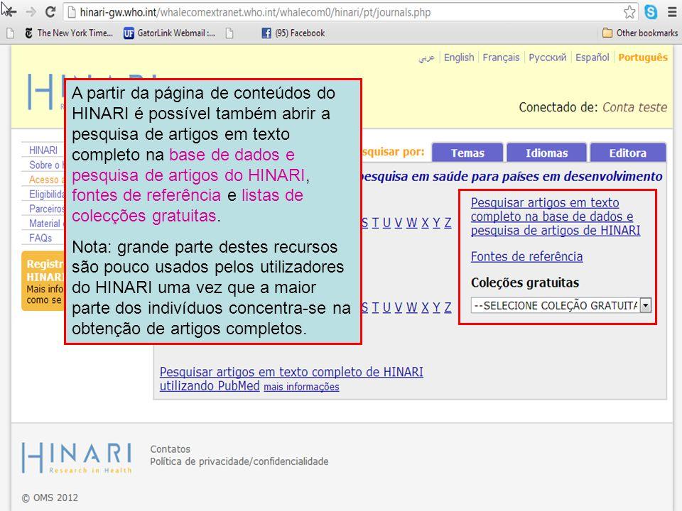 A partir da página de conteúdos do HINARI é possível também abrir a pesquisa de artigos em texto completo na base de dados e pesquisa de artigos do HI