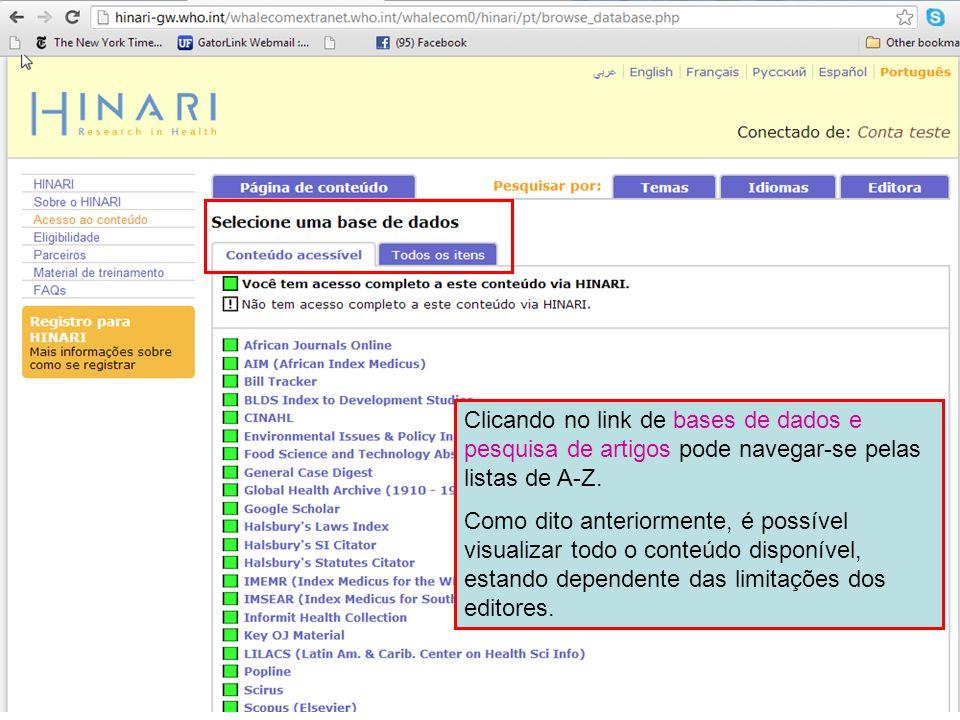 Clicando no link de bases de dados e pesquisa de artigos pode navegar-se pelas listas de A-Z. Como dito anteriormente, é possível visualizar todo o co