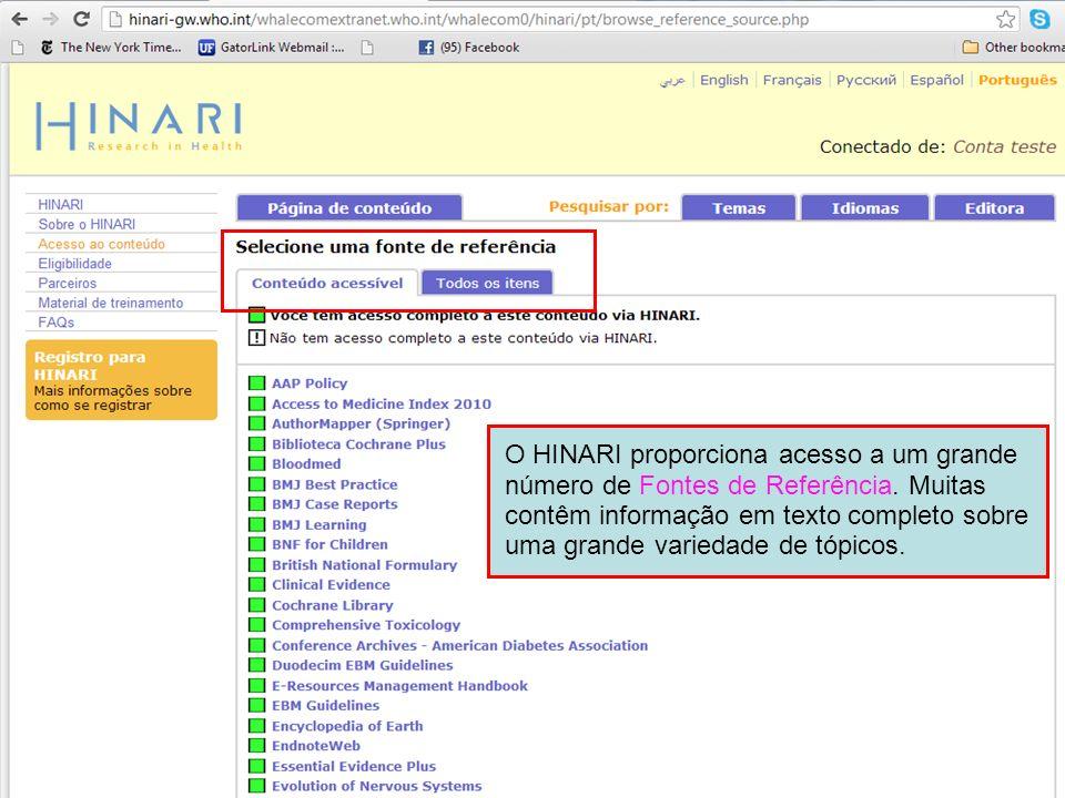 O HINARI proporciona acesso a um grande número de Fontes de Referência. Muitas contêm informação em texto completo sobre uma grande variedade de tópic