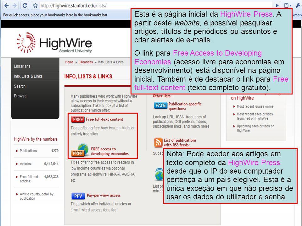 HighWire Press 3 Esta é a página inicial da HighWire Press. A partir deste website, é possível pesquisar artigos, títulos de periódicos ou assuntos e