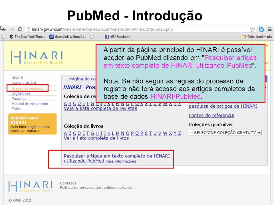 PubMed - Introdução A partir da página principal do HINARI é possível aceder ao PubMed clicando em
