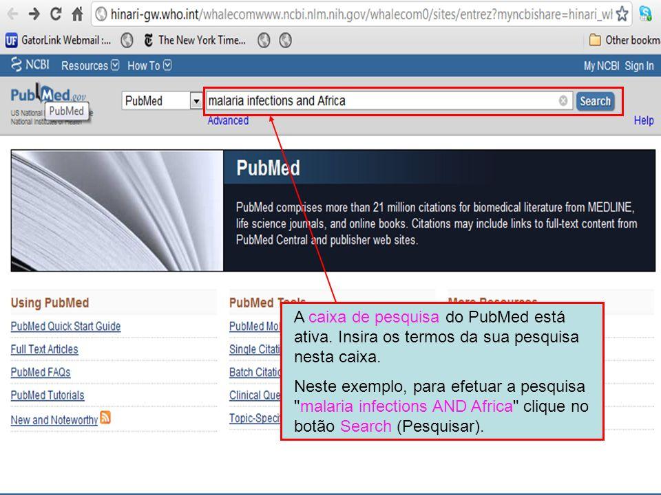 A caixa de pesquisa do PubMed está ativa. Insira os termos da sua pesquisa nesta caixa. Neste exemplo, para efetuar a pesquisa
