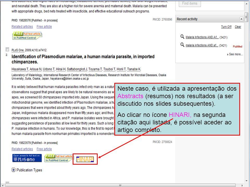 Neste caso, é utilizada a apresentação dos Abstracts (resumos) nos resultados (a ser discutido nos slides subsequentes). Ao clicar no ícone HINARI, na