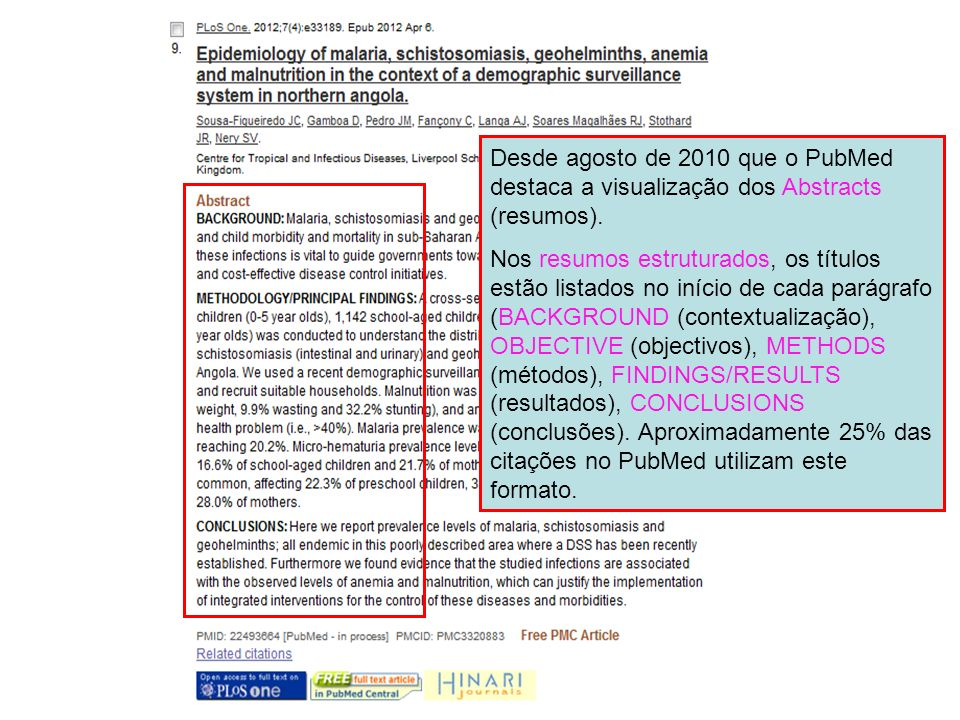Desde agosto de 2010 que o PubMed destaca a visualização dos Abstracts (resumos). Nos resumos estruturados, os títulos estão listados no início de cad