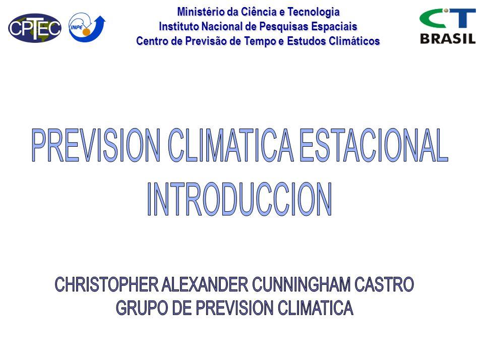Ministério da Ciência e Tecnologia Instituto Nacional de Pesquisas Espaciais Centro de Previsão de Tempo e Estudos Climáticos