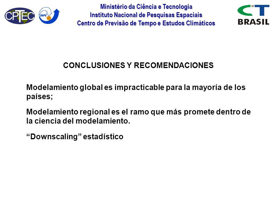 Ministério da Ciência e Tecnologia Instituto Nacional de Pesquisas Espaciais Centro de Previsão de Tempo e Estudos Climáticos CONCLUSIONES Y RECOMENDA