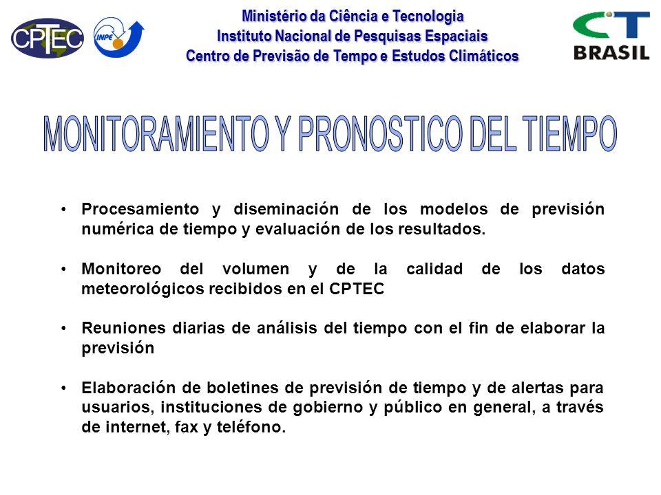 Ministério da Ciência e Tecnologia Instituto Nacional de Pesquisas Espaciais Centro de Previsão de Tempo e Estudos Climáticos Procesamiento y disemina