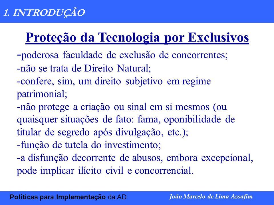 Marco Túlio de Barros e Castro Políticas para Implementação da AD João Marcelo de Lima Assafim 1. INTRODUÇÃO Proteção da Tecnologia por Exclusivos - p