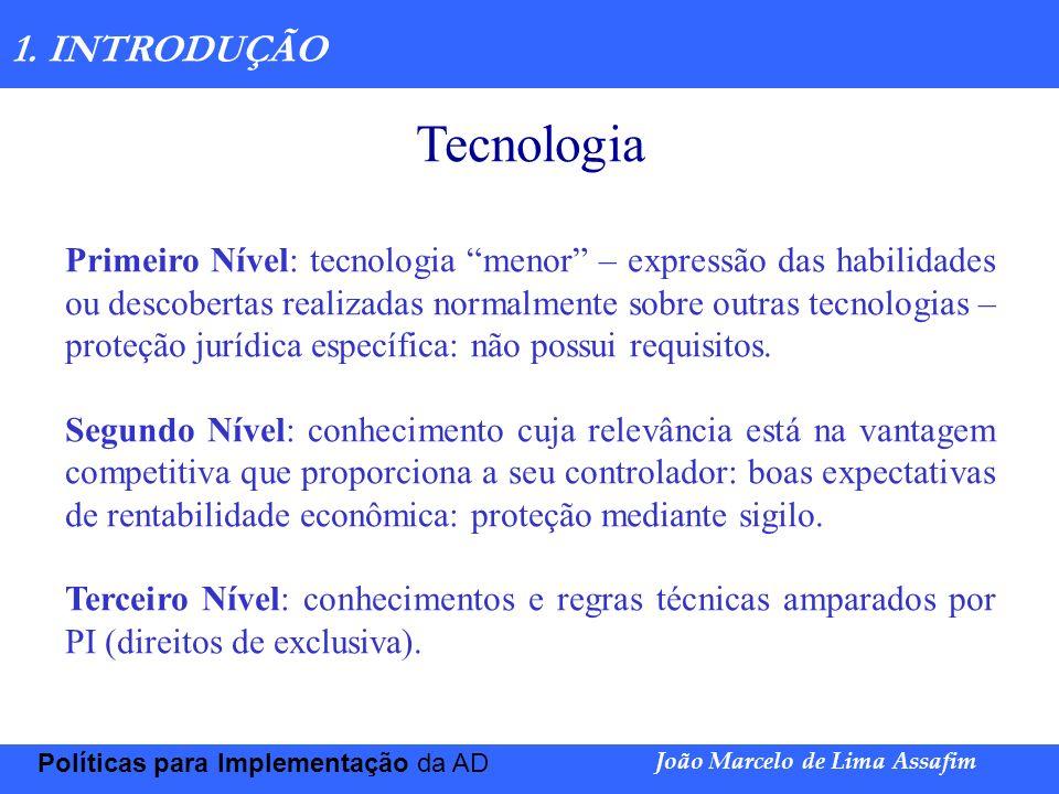 Marco Túlio de Barros e Castro Políticas para Implementação da AD João Marcelo de Lima Assafim 1. INTRODUÇÃO Tecnologia Primeiro Nível: tecnologia men