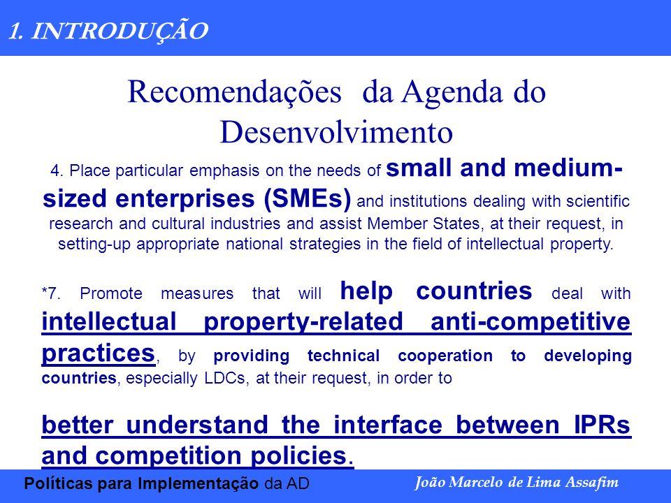 Marco Túlio de Barros e Castro Políticas para Implementação da AD João Marcelo de Lima Assafim 1. INTRODUÇÃO Recomendações da Agenda do Desenvolviment