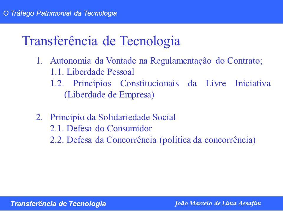 Marco Túlio de Barros e Castro Transferência de Tecnologia João Marcelo de Lima Assafim O Tráfego Patrimonial da Tecnologia Transferência de Tecnologi