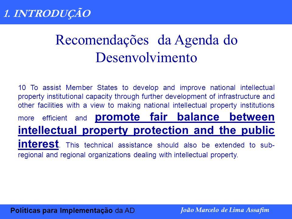 Marco Túlio de Barros e Castro Políticas para Implementação da AD João Marcelo de Lima Assafim 1- INTRODUÇÃO: Aspectos Sócio Econômicos 1.2.