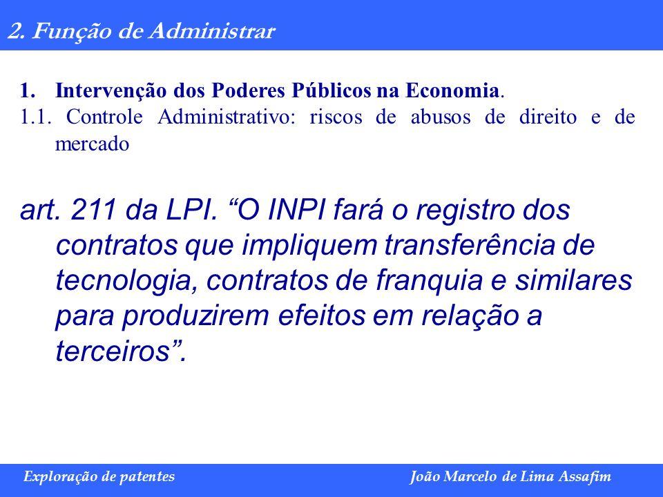 Marco Túlio de Barros e Castro Exploração de patentesJoão Marcelo de Lima Assafim 2. Função de Administrar 1.Intervenção dos Poderes Públicos na Econo