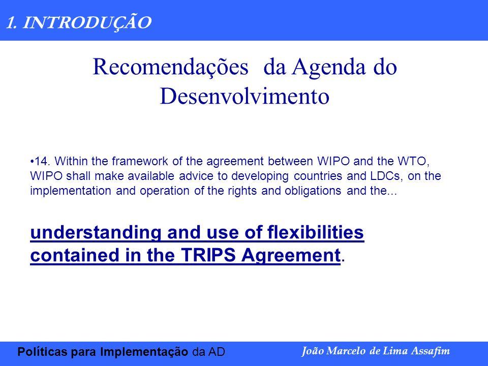 Marco Túlio de Barros e Castro Políticas para Implementação da AD João Marcelo de Lima Assafim 1.