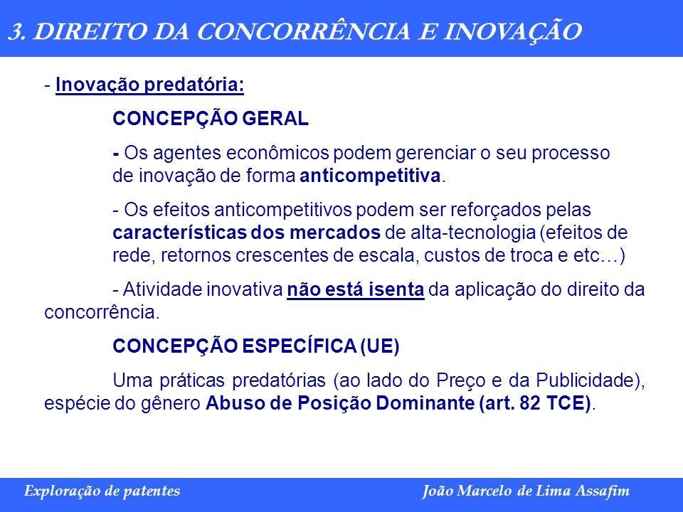 Marco Túlio de Barros e Castro Exploração de patentesJoão Marcelo de Lima Assafim - Inovação predatória: CONCEPÇÃO GERAL - Os agentes econômicos podem
