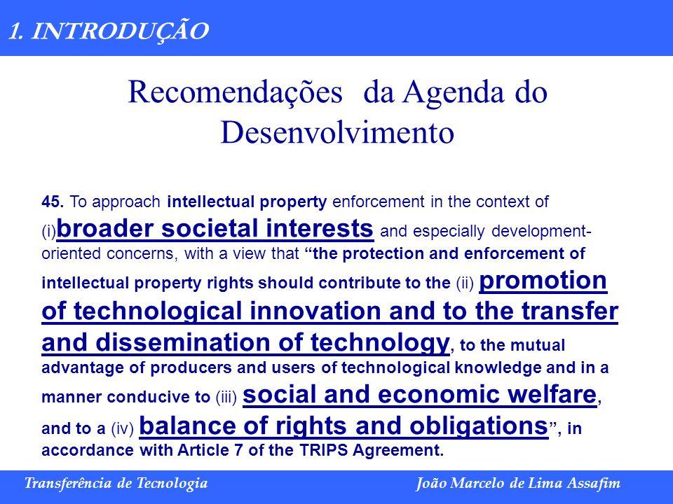 Marco Túlio de Barros e Castro Transferência de TecnologiaJoão Marcelo de Lima Assafim 1. INTRODUÇÃO Recomendações da Agenda do Desenvolvimento 45. To