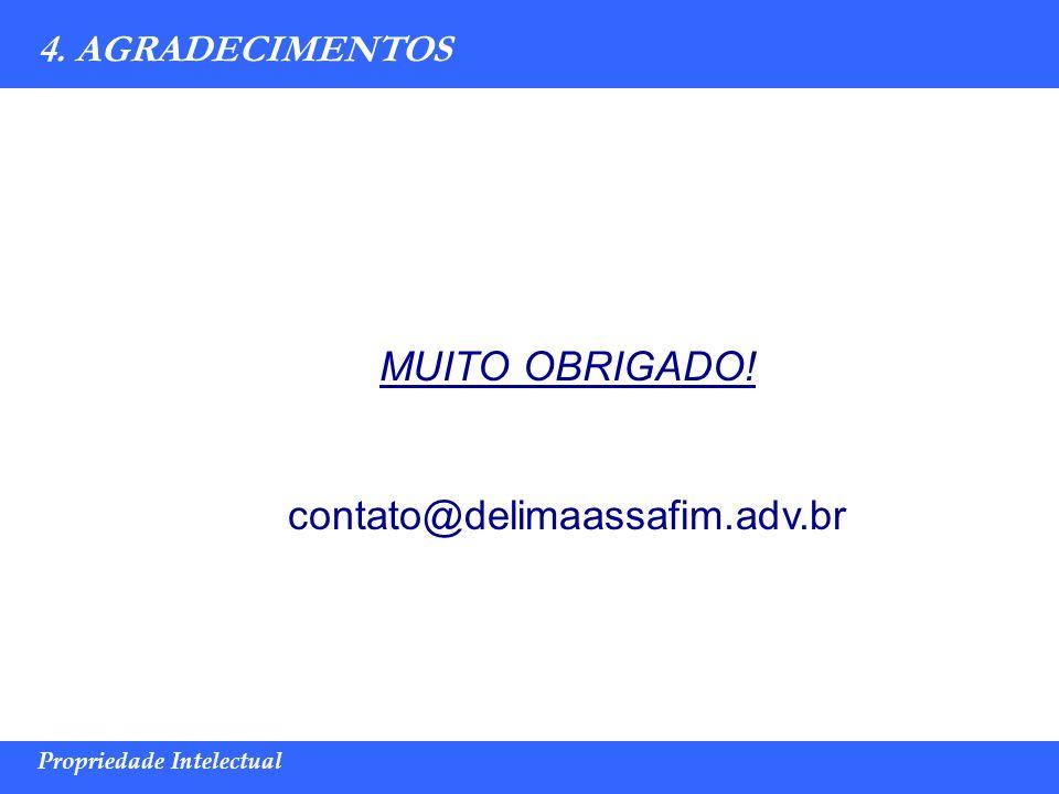 Marco Túlio de Barros e Castro Propriedade Intelectual 4. AGRADECIMENTOS MUITO OBRIGADO! contato@delimaassafim.adv.br