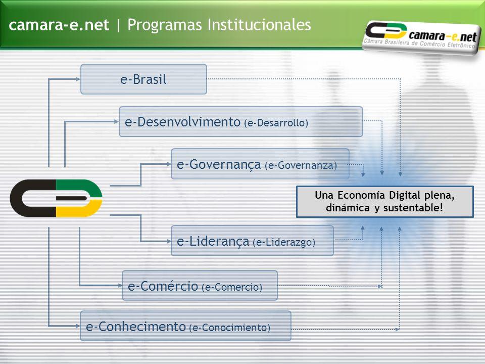 camara-e.net | Programas Institucionales e-Brasile-Governança (e-Governanza) e-Liderança (e-Liderazgo) e-Comércio (e-Comercio) e-Conhecimento (e-Conoc
