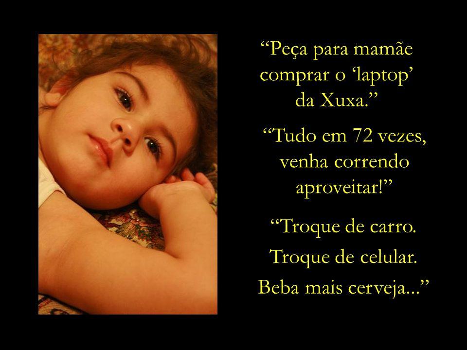 ...levantamento do Ibope constata que as crianças brasileiras passam em média cinco horas diárias em frente à TV. As crianças brasileiras são as que m