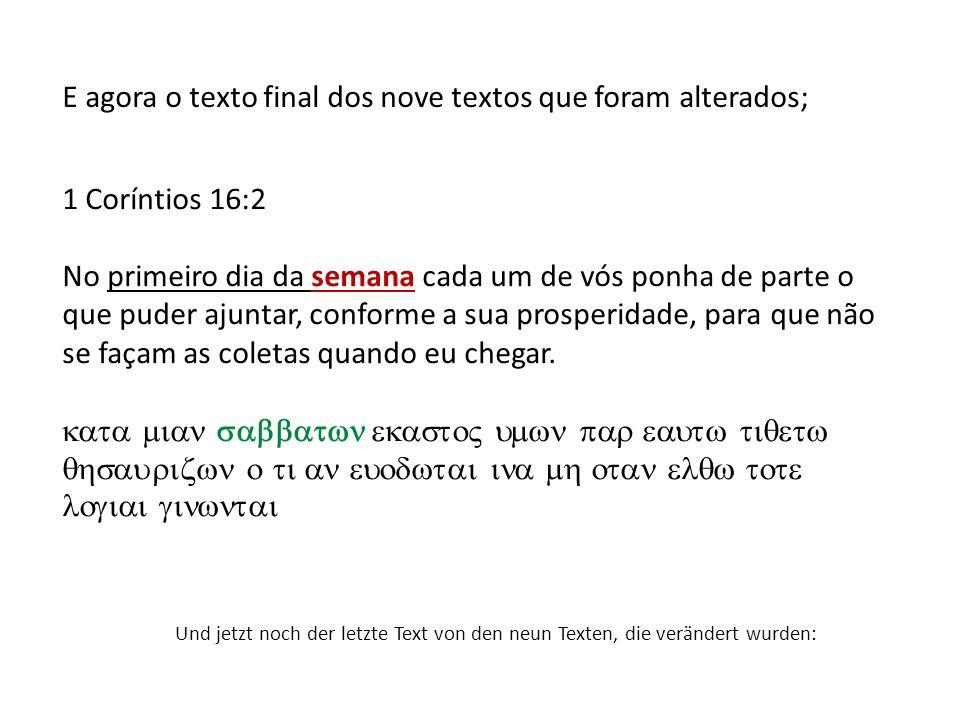 1 Coríntios 16:2 No primeiro dia da semana cada um de vós ponha de parte o que puder ajuntar, conforme a sua prosperidade, para que não se façam as co